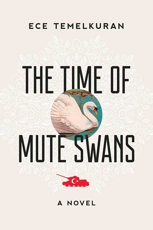 Turkish novel the time of mute swans by Ece TemelKuran